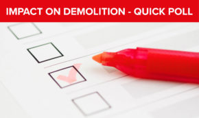 COVID-19 Impact on Demolition – Please complete quick poll